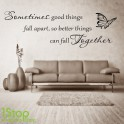 BETTER THINGS FALL TOGETHER WALL STICKER