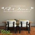 I LOVE YOU MORE THAN WINE WALL STICKER QUOTE - KITCHEN LOVE WALL ART DECAL X350