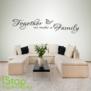 TOGETHER WE MAKE A FAMILY STICKER