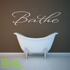 BATHE WALL STICKER QUOTE