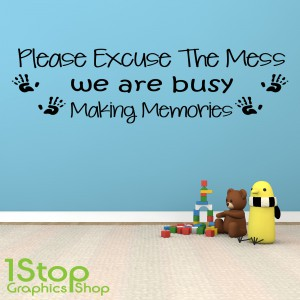PLEASE EXCUSE THE MESS WALL STICKER