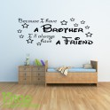 BECAUSE I HAVE A BROTHER WALL STICKER QUOTE - KIDS NURSERY WALL ART DECAL X208 QUOTE - KIDS NURSERY WALL ART DECAL X208