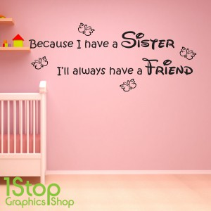 BECAUSE I HAVE A SISTER WALL STICKER