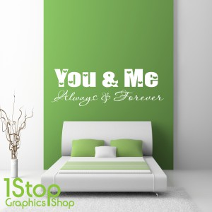 YOU AND ME ALWAYS AND FOREVER WALL STICKER