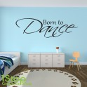 BORN TO DANCE WALL STICKER QUOTE - KIDSGIRLS BOYS WALL ART DECAL X199