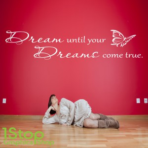 DREAM UNTIL YOUR DREAMS COME TRUE WALL STICKER