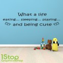 WHAT A LIFE BEING CUTE WALL STICKER QUOTE - KIDS NURSERY WALL ART DECAL X241