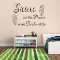 SISTERS ARE LIKE FLOWERS WALL STICKER QUOTE - KIDS NURSERY WALL ART DECAL X216