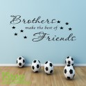 BROTHERS MAKE THE BEST OF FRIENDS WALL STICKER QUOTE - KIDS WALL ART DECAL X217