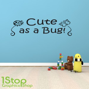 CUTE AS A BUG WALL STICKER