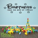 BROTHERS MAKE THE BEST OF FRIENDS WALL STICKER QUOTE - KIDS WALL ART DECAL X266