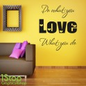 DO WHAT YOU LOVE WALL STICKER QUOTE - LOUNGE BEDROOM LOVE WALL ART DECAL X271