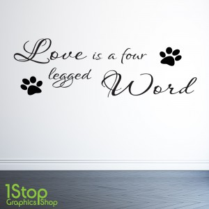 LOVE IS A FOUR LEGGED WORD STICKER