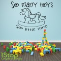 SO MANY TOYS WALL STICKER QUOTE - BEDROOM NURSERY KIDS HOME WALL ART DECAL X306